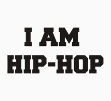 I am HIP HOP - And you? One Piece - Short Sleeve
