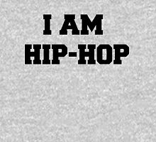 I am HIP HOP - And you? Hoodie