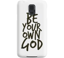 Be your own GOD Samsung Galaxy Case/Skin