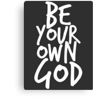 Be your own GOD Canvas Print