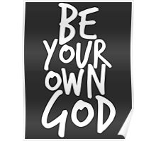 Be your own GOD Poster