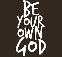 Be your own GOD Unisex T-Shirt