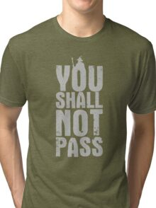You Shall Not Pass - light grey Tri-blend T-Shirt