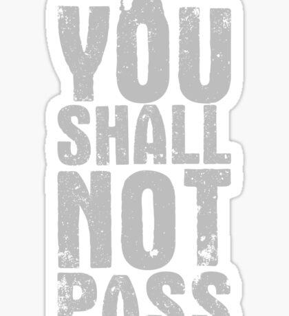 You Shall Not Pass - light grey Sticker