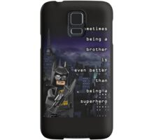 Sometimes being a brother is even better than being batman (1) Samsung Galaxy Case/Skin