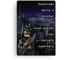 Sometimes being a brother is even better than being batman (1) Canvas Print