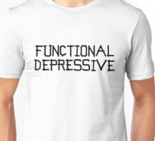 functional depressive Unisex T-Shirt
