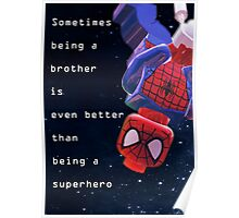 Sometimes being a brother is even better as being spiderman (1) Poster