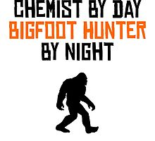 Chemist By Day Bigfoot Hunter By Night by kwg2200