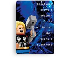 Sometimes being a brother is even better as being Thor (1) Canvas Print