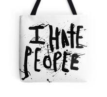i hate people Tote Bag