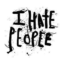 i hate people Photographic Print