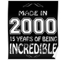 Made in 2000... 15 Years of being Incredible Poster