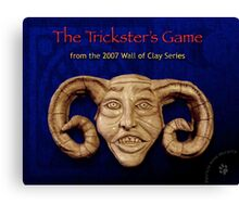 "WALL of CLAY ""The Trickster's Game"" Canvas Print"