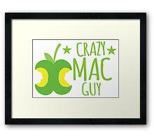 Crazy Mac guy Framed Print