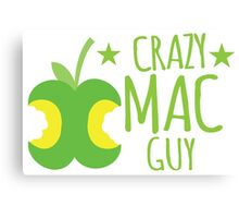 Crazy Mac guy Canvas Print