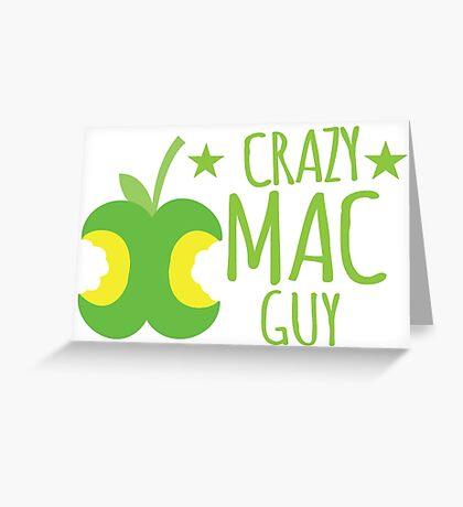 Crazy Mac guy Greeting Card