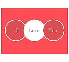 'I love You'  Photographic Print