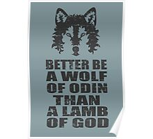 BETTER BE A WOLF OF ODIN THAN A LAMB OF GOD Poster