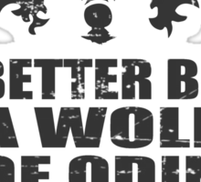 BETTER BE A WOLF OF ODIN THAN A LAMB OF GOD Sticker