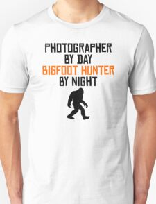 Photographer By Day Bigfoot Hunter By Night T-Shirt