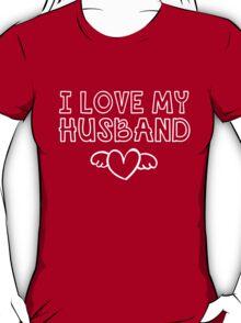 I Love My Husband  T-Shirt