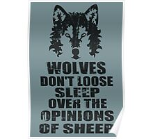 wolves don't loose sleep over the opinions of sheep Poster