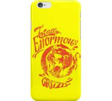 Quote - Totally Enormous Grizzly iPhone Case/Skin