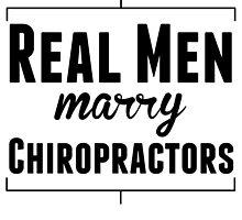 Real Men Marry Chiropractors by kwg2200