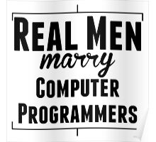 Real Men Marry Computer Programmers Poster