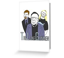 The Lone Gunmen Greeting Card