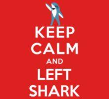 Keep Calm and Left Shark - Super Bowl Halftime Shark 2015 by T-Shirt T-Shirt Land