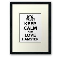 Keep calm and love Hamster Framed Print