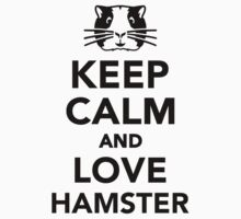 Keep calm and love Hamster by Designzz