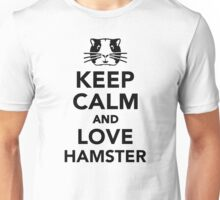 Keep calm and love Hamster Unisex T-Shirt