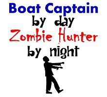Boat Captain By Day Zombie Hunter By Night Photographic Print