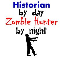 Historian By Day Zombie Hunter By Night Photographic Print