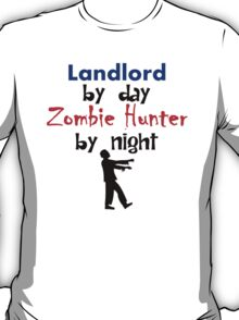 Landlord By Day Zombie Hunter By Night T-Shirt