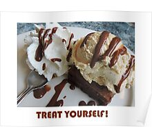 Treat Yourself (Brownie) Poster