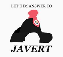 Let Him Answer to Javert Unisex T-Shirt