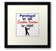 Paralegal By Day Zombie Hunter By Night Framed Print