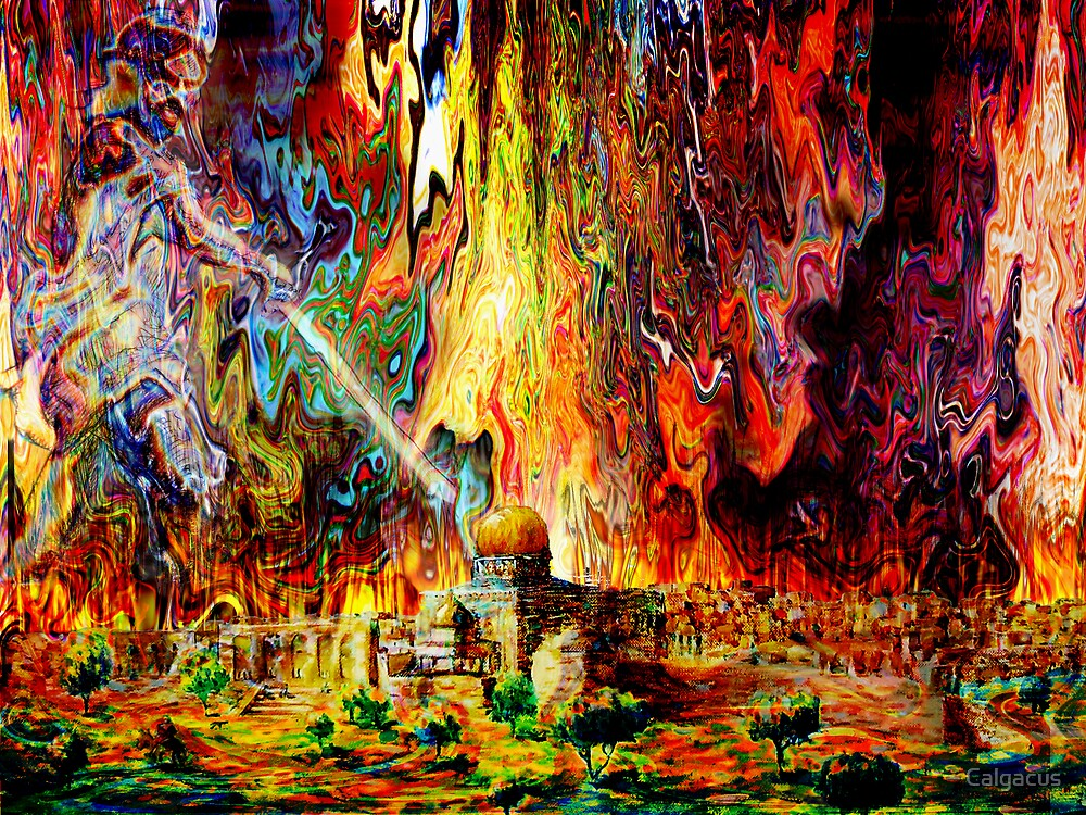 fire in the holy land  by Calgacus