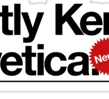 Tightly Kerned Helvetica. NEUE! Sticker