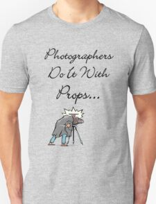 Photographers Do It...... Unisex T-Shirt