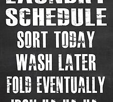 Laundry Schedule by friedmangallery
