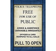 Free For Use Of Public - Tardis Door Sign, (please see description) Photographic Print