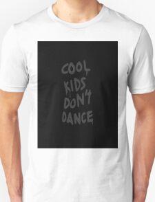 cool kids dont dance Unisex T-Shirt
