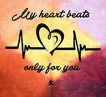 My heart beats only for you 2    by KirstyBarnett