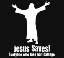 Jesus Saves! white by JD22