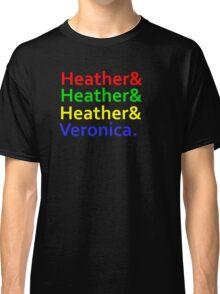Heathers & Veronica Tee Classic T-Shirt